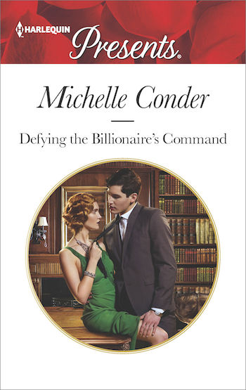 Defying the Billionaire's Command by Michelle Conder